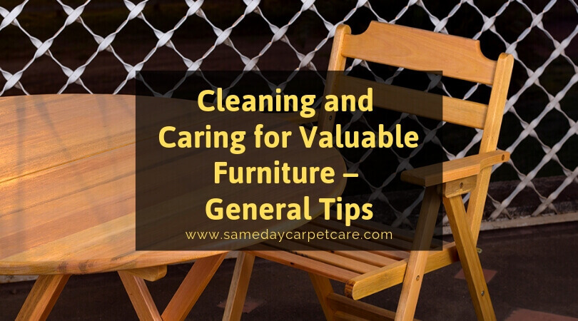 Cleaning and Caring for Valuable Furniture – General Tips