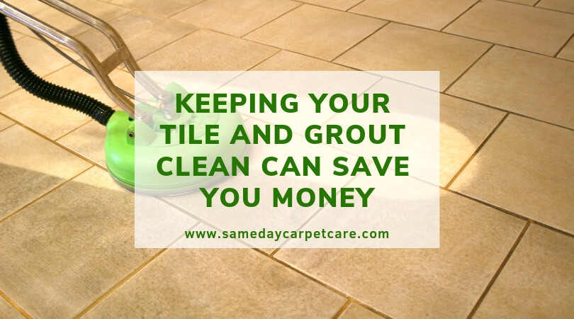 Keeping your Tile and Grout clean can save you Money