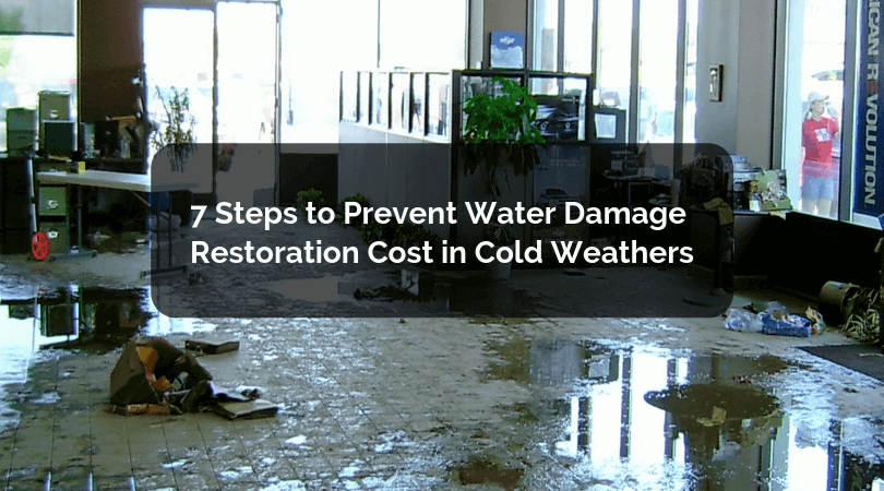 7 Steps to Prevent Water Damage Restoration Cost in Cold Weathers