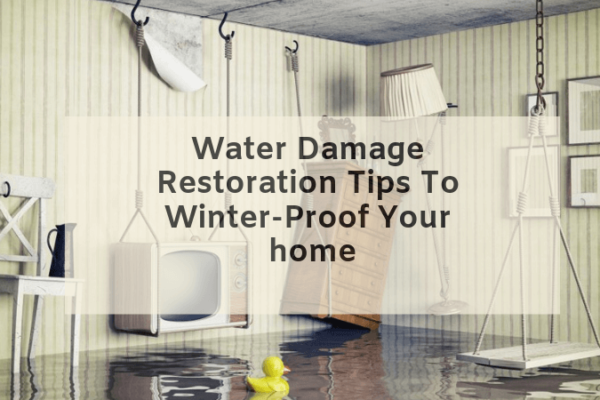 Water Damage Restoration Tips To Winter-Proof Your home